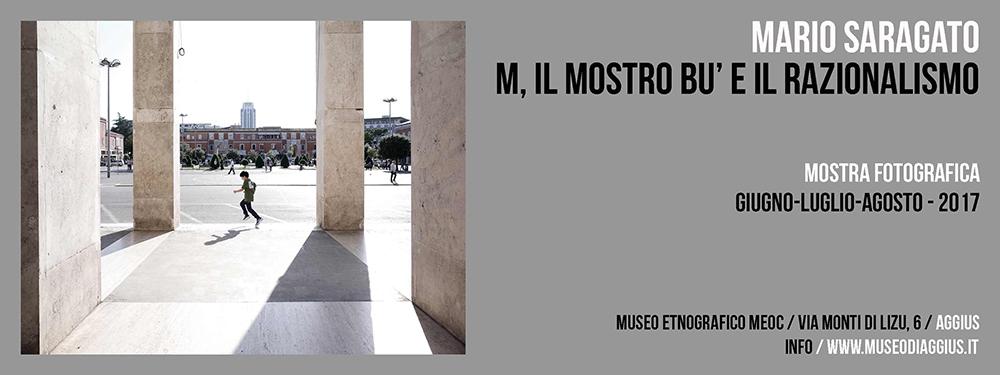 Mostra Fotografica / Mario Saragato / M, Il Mostro Bu' e il Razionalismo